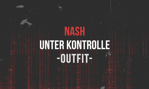 Nash Unter Kontrolle Outfit