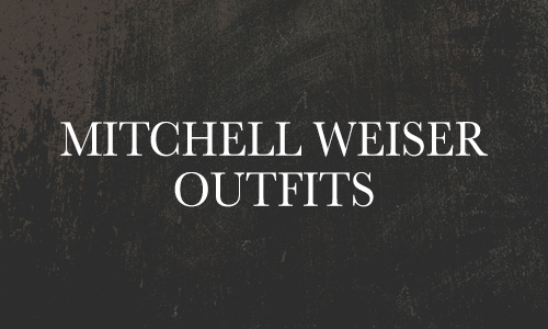 Mitchell Weiser Outfits