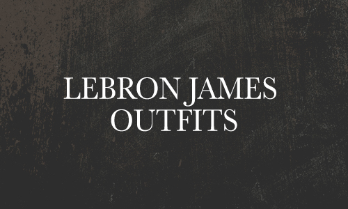 Lebron James Outfit