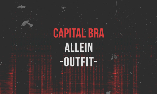 Capital Bra Allein Outfit